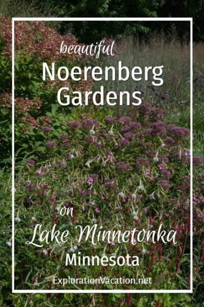 "summer flowers with text ""beautiful Noerenberg Gardens on Lake Minnetonka Minnesota"""