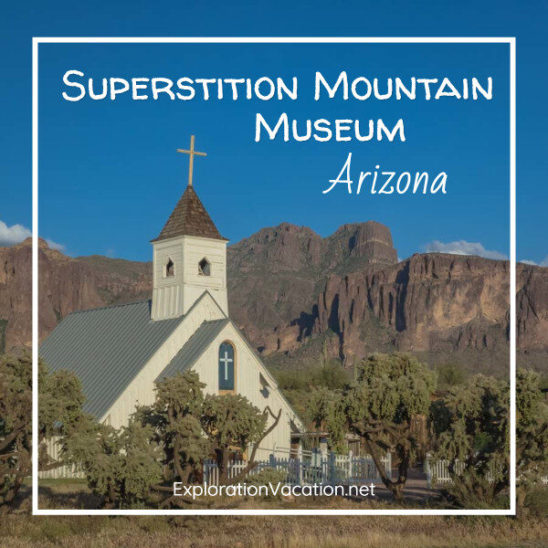 """Old chapel with mountains and text """"Superstition Mountain Museum Arizona"""""""