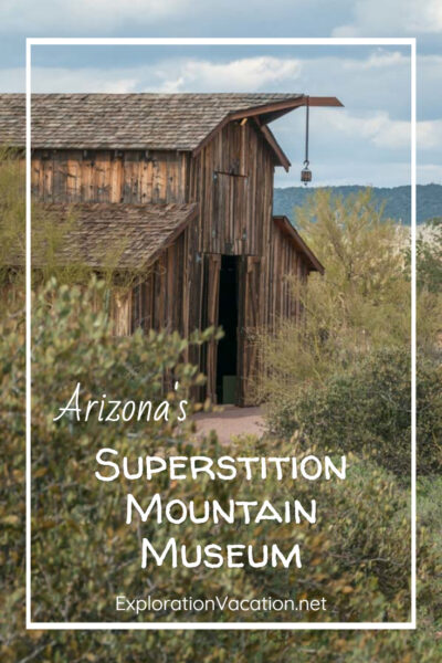 "old barn with text ""Arizona's Superstition Mountain Museum"""