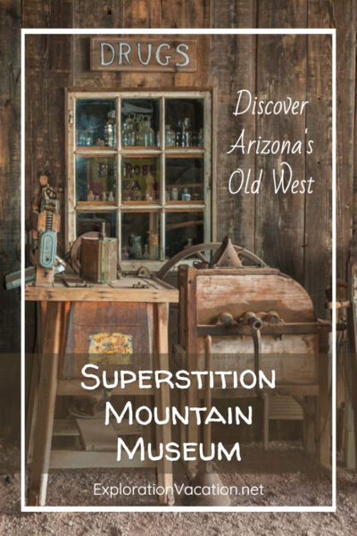 "Old store display with text ""Arizona's Superstition Mountain Museum"""
