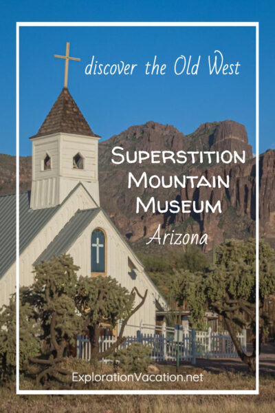 "Old chapel with mountains and text ""discover the Old West Superstition Mountain Museum Arizona"""