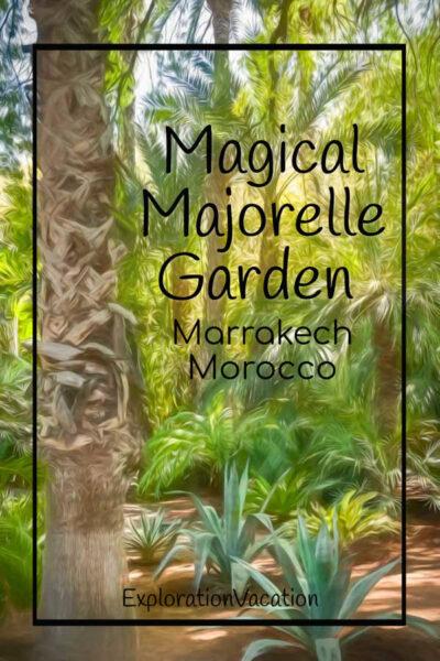 "photo painting of a palm grove with text ""Magical Majorelle Garden Marrakech Morocco"""