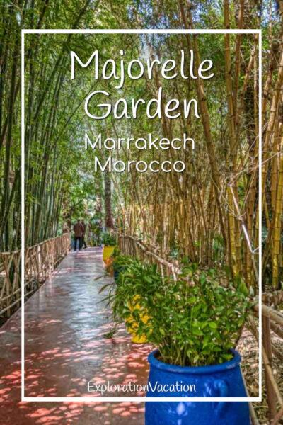 """path through a garden with text """"Majorelle Garden Marrakech Morocco"""""""