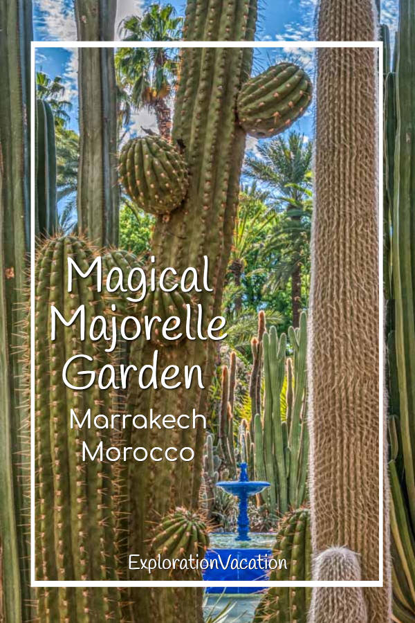 "cacti and fountains with text ""Magical Majorelle Garden Marrakech Morocco"""