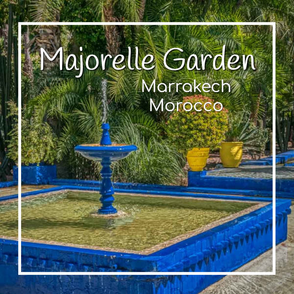 "fountain with text ""Majorelle Garden Marrakech Morocco"""