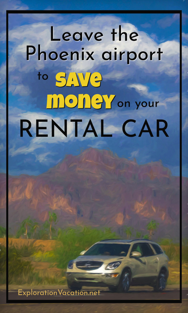 "car by mountain with text ""Leave the Phoenix airport to save money on your rental car"""