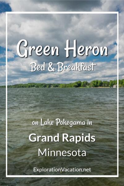 "lake with distant shore and text ""Green Heron B&B on Lake Pokegama Grand Rapids MN"""