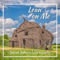 "chapel-like stickwork structure with text ""Lean on Me: St John's University"""""