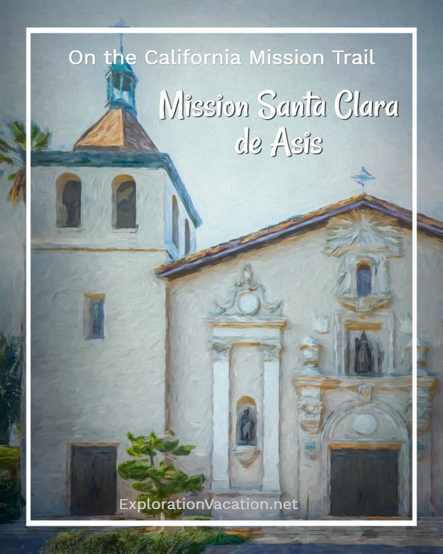 The beautiful church of Mission Santa Clara sits at the heart of Santa Clara University - ExplorationVacation