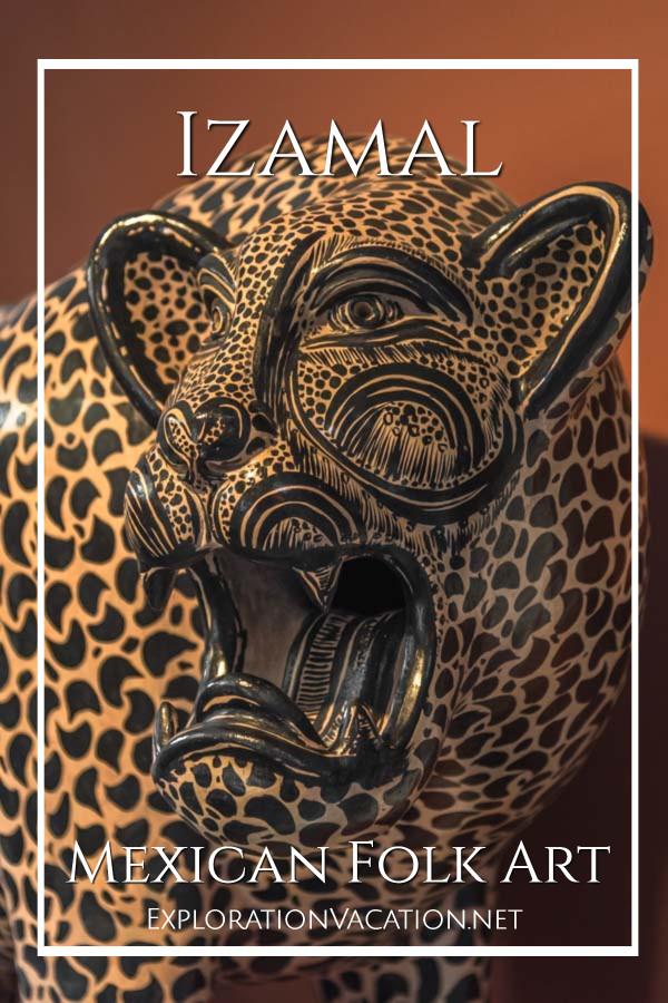 """folk art jaguar with text """"Izamal Mexico: Mexican Folk Art"""""""