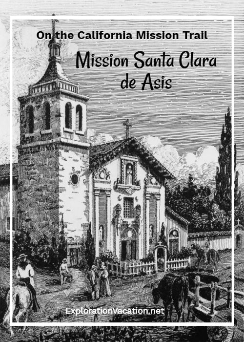 The Many Churches of Mission Santa Clara de Asis - ExplorationVacation