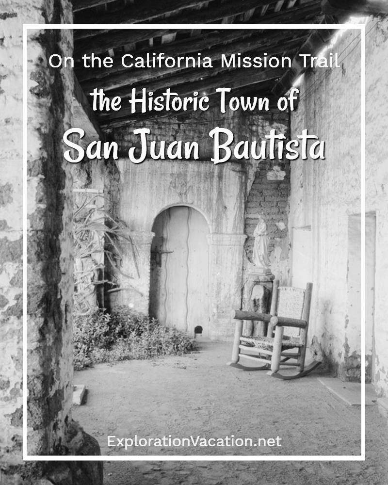 On the California Mission Trail in historic San Juan Bautista - ExplorationVacation