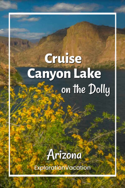 "lake with mountains and flowers and text ""Cruise Canyon Lake on the Dolly"""