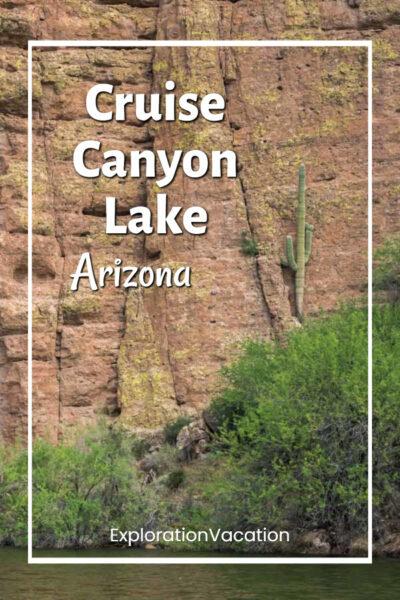 "saguaro and rock wall with text ""Cruise Canyon Lake Arizona"""