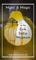 Erik Satie Houe and Museum Honfleur - www.ExplorationVacation.net