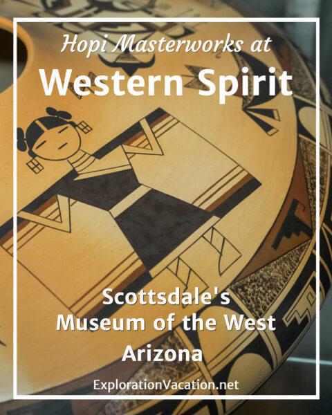 Garrett Maho Hopi pottery masterworks at Western Spirit Scottsdale's Museum of the West in Arizona - ExplorationVacation.net