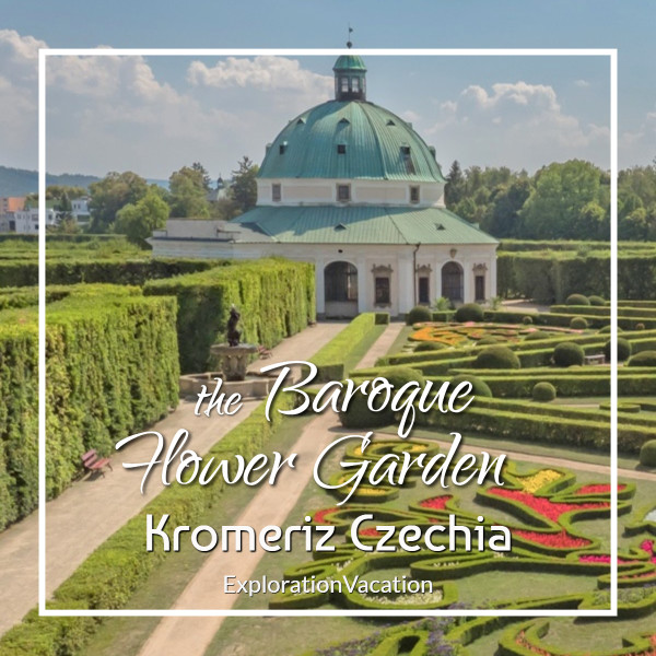 "flower garden and Rotunda with text ""Stroll through the Baroque Flower Garden in Komeriz Czechia"""
