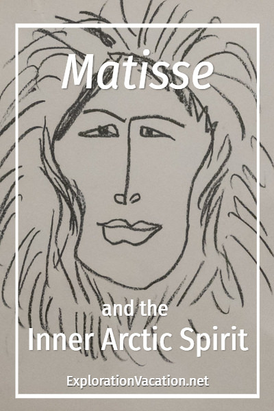 "Matisse drawing of a woman in a parka and text ""Matisse and the Inner Arctic Spirit"""