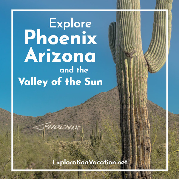 "cactus and mountain with text ""Explore Phoenix Arizona and the Valley of the Sun"