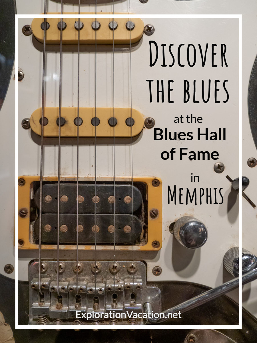 "close-up of an electric guitar with text ""Discover the blues at the Blues Hall of Fame in Memphis"""