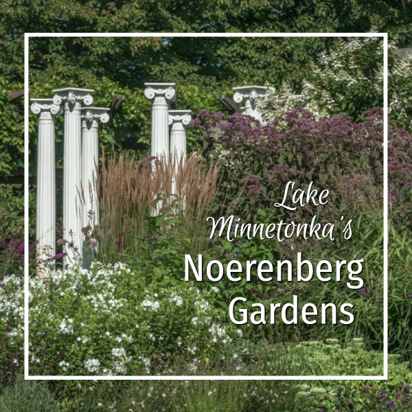 "classic pillars in garden with text ""Lake Minnetonka's Noerenberg Gardens"""