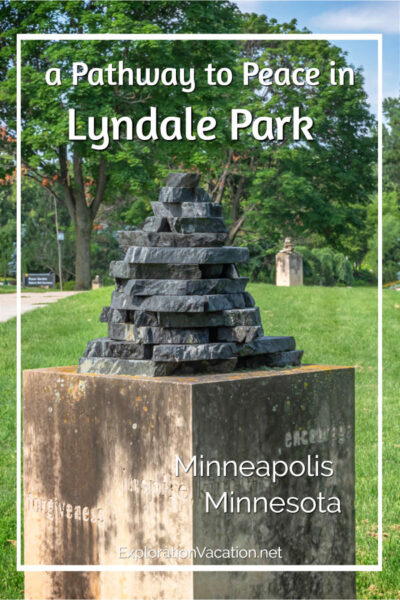 "cairn sculpture with text ""a Pathway to Peace in Lyndale Park"""