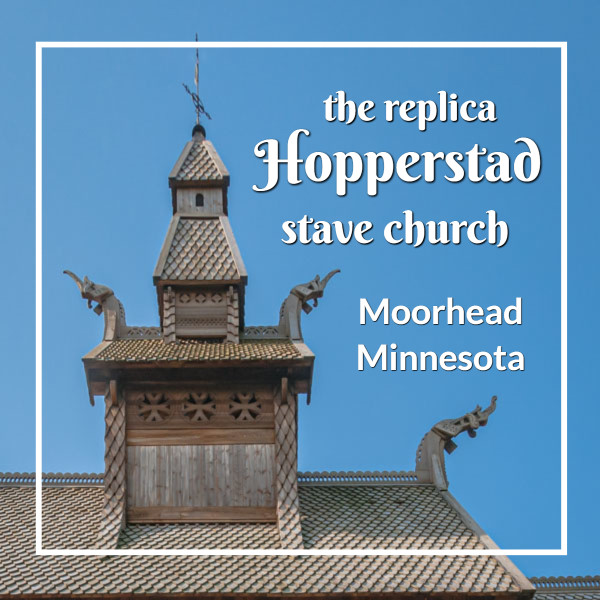 """stave church turret with text """"the replica Hopperstad stave church Moorhead Minnesota"""""""