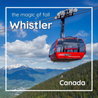 "Gondola above mountains with text ""The magic of fall Whistler Canada"""
