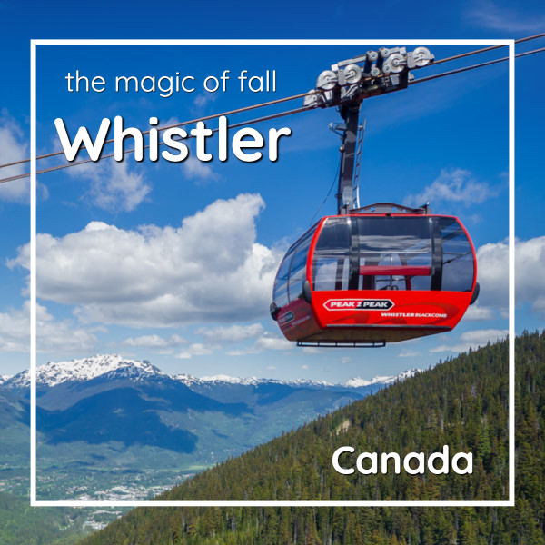 """Gondola above mountains with text """"The magic of fall Whistler Canada"""""""