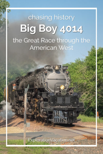 """Large steam engine with text """"Chasing History: Big Boy 4014 The Great Race through the American West"""""""