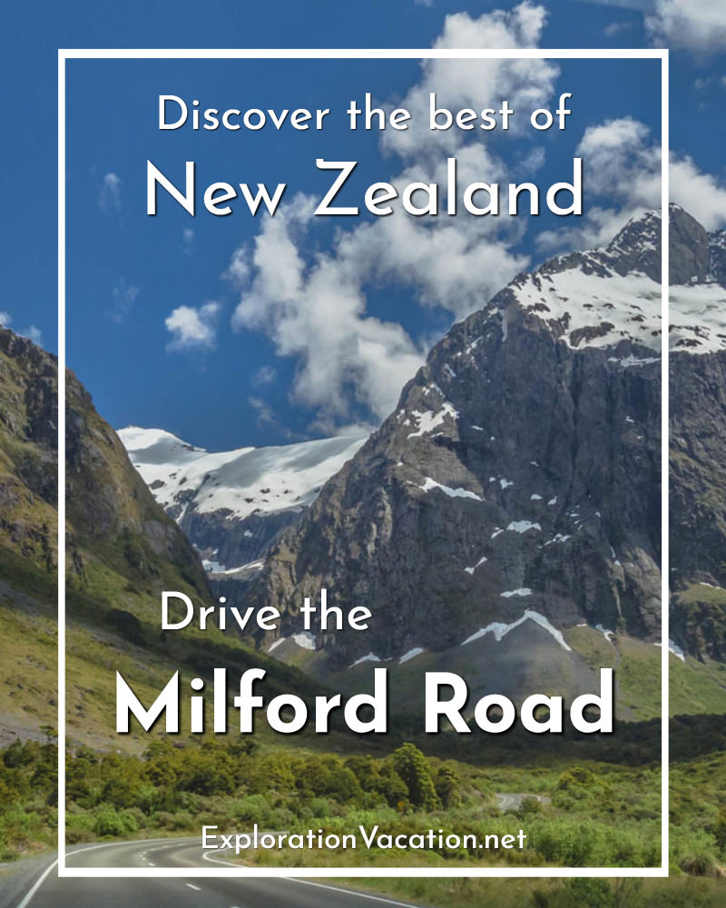 "road through mountains with text ""Discover the best of New Zealand, Drive the Milford Road"""