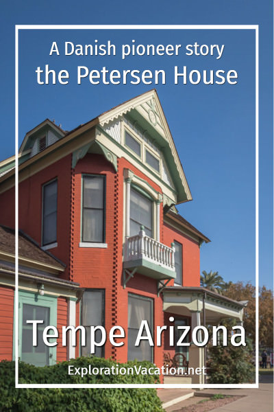 "red brick Queen Anne-style Victorian house with text ""A Danish Pioneer Story: The Petersen House Tempe Arizona"""