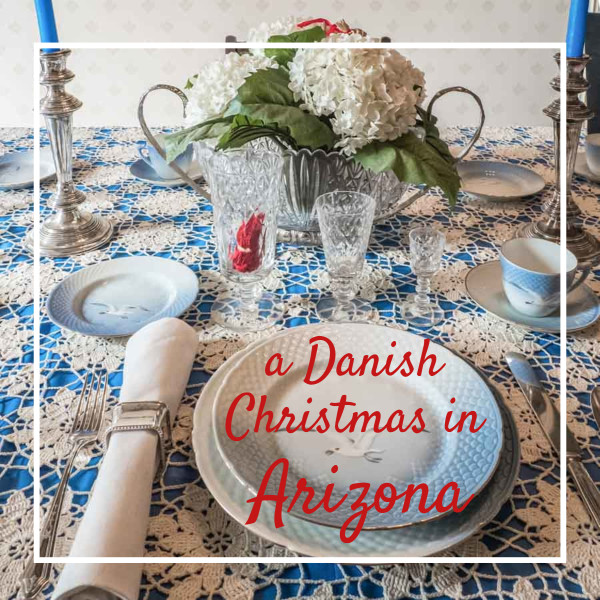 "Christmas table with text ""A Danish Christmas in Arizona"""