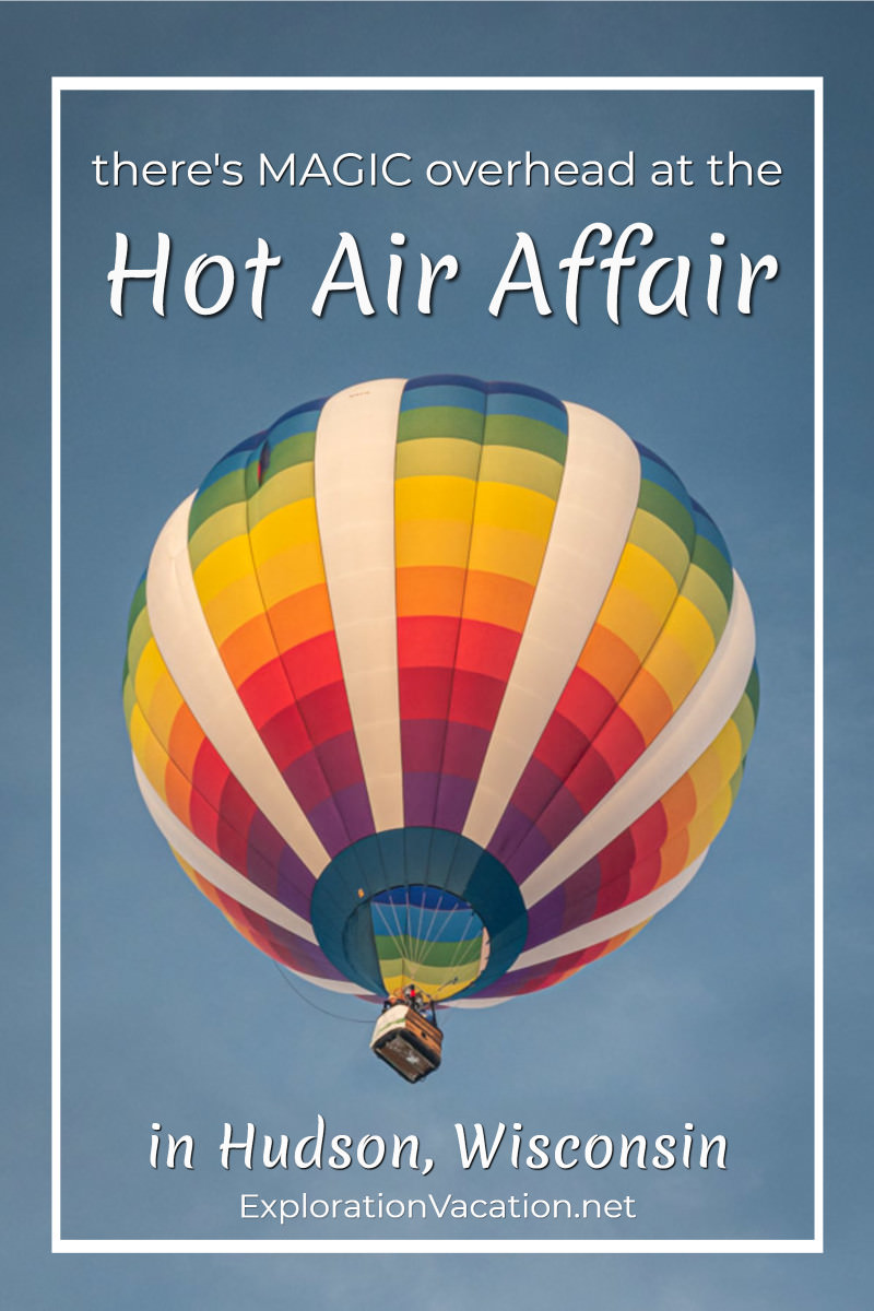 "colorful hot air balloon rising in the sky with text ""Hot Air Affair in Hudson Wisconsin"""