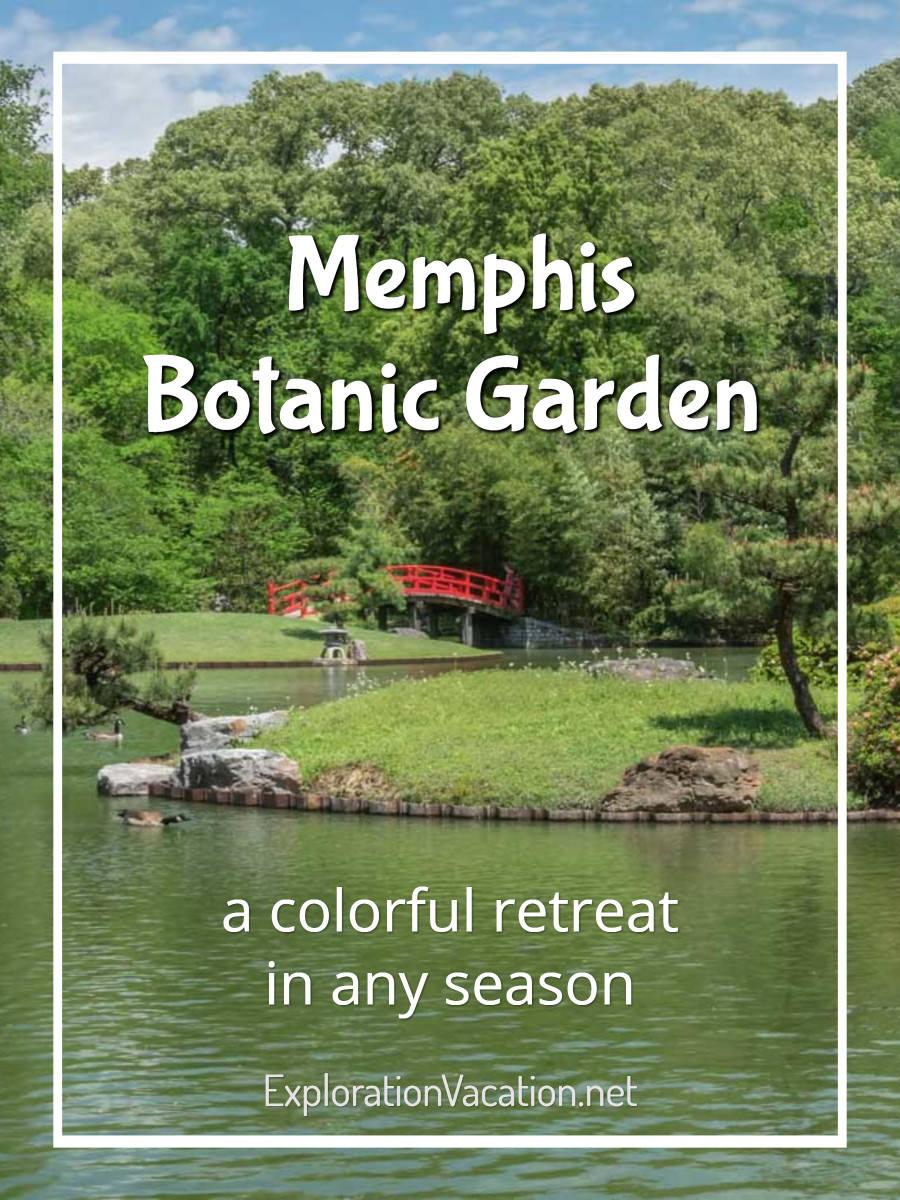 "Japanese garden and pond with text ""Memphis Botanic Garden"""