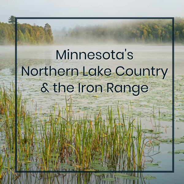 """fog over a lake with text """"Minnesota's Northern Lake Country and the Iron Range"""""""