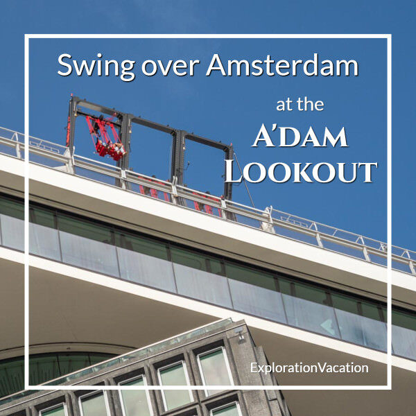 """view looking up at a rooftop swing with text """"Swing over Amsterdam at the A'DAM LOOKOUT"""""""
