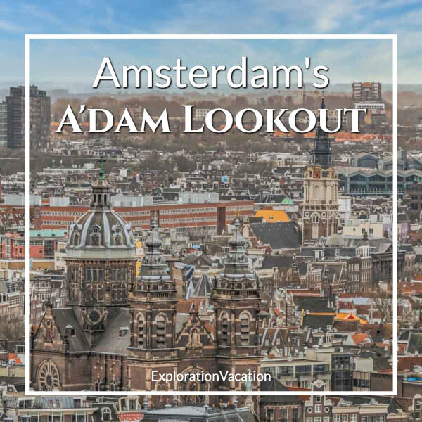 """view of Amsterdam from above with text """"Amsterdam's A'DAM LOOKOUT"""""""