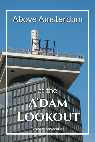 "looking up at a rooftop swing with text ""Above Amsterdam at the A'DAM LOOKOUT"""