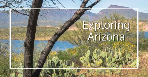 "cacti, mountains, and lake with text ""Exploring Arizona"""