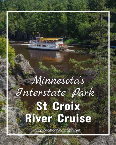 """paddlewheel boat on a river by a forested hillside with text """"Minnesota's Interstate Park St Croix River Cruise"""""""